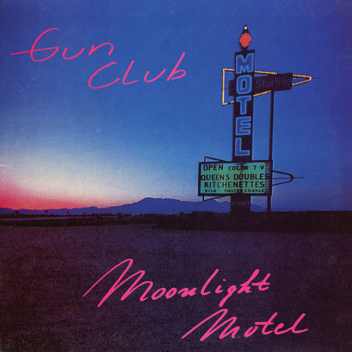 Play & Download Moonlight Motel by The Gun Club | Napster