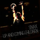 Play & Download Up and Coming Children by Snax | Napster