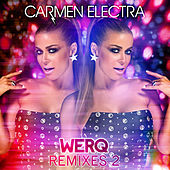 Play & Download Werq (Remixes 2) by Carmen Electra | Napster