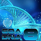 Play & Download Goa DNA, Vol. 8 by Various Artists | Napster