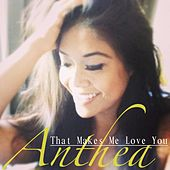Play & Download That Makes Me Love You by Anthea | Napster