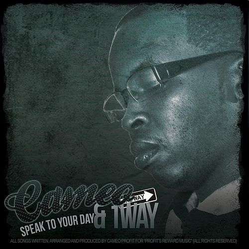 Speak to Your Day by Cameo