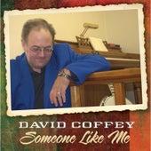 Someone Like Me by David Coffey