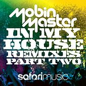Play & Download In My House Remixes (Part 2) by Mobin Master | Napster