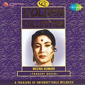 Play & Download Golden Collection: Meena Kumari - Tragedy Queen by Various Artists | Napster