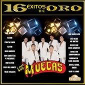 Play & Download Los Muecas: 16 Éxitos de Oro by Los Muecas | Napster