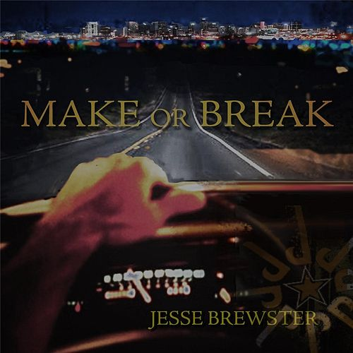 Play & Download Make or Break by Jesse Brewster | Napster