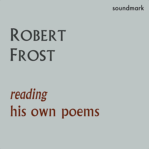 Play & Download Robert Frost Reading His Own Poems by Robert Frost | Napster