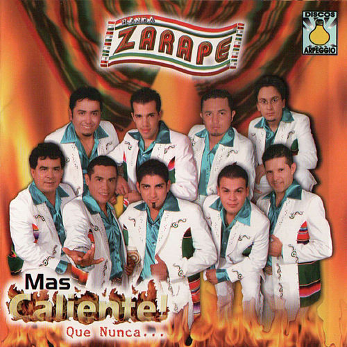 Play & Download Mas Caliente Que Nunca by Banda Zarape | Napster