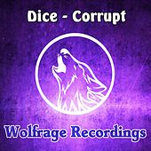 Play & Download Corrupt by Dice | Napster