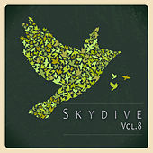 Play & Download Skydive, Vol. 08 by Various Artists | Napster