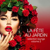La fête au jardin Selection Lounge, Vol. 2 by Various Artists