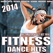 Fitness Dance Hits 2014 - Latin Workout Hit Mix (Kuduro, Salsa, Bachata, Reggaeton, Kizomba, Merengue, Mambo) by Various Artists