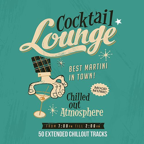 Cocktail Lounge (50 Extended Chillout Tracks) by Various Artists