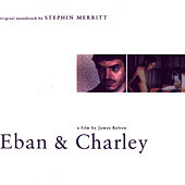 Play & Download Eban & Charley (Sdtk) by Stephin Merritt | Napster