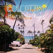 Play & Download Heat of the Night by The Colourist | Napster