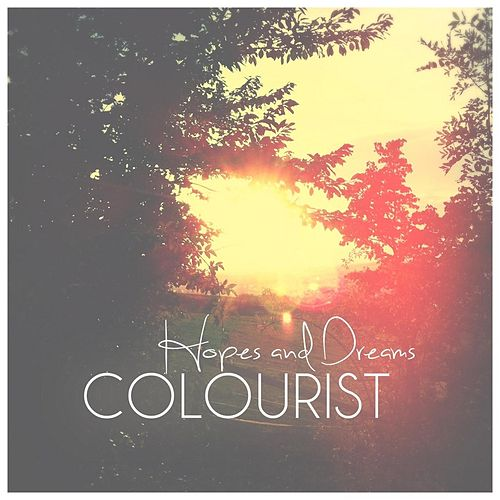 Play & Download Hopes and Dreams by The Colourist | Napster