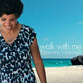 Play & Download Walk With Me by Dámaris | Napster