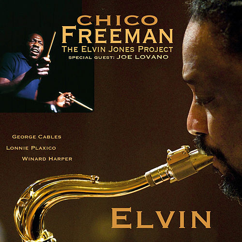 Play & Download Elvin (A Tribute to Elvin Jones)[Feat. Joe Lovano] by Chico Freeman | Napster