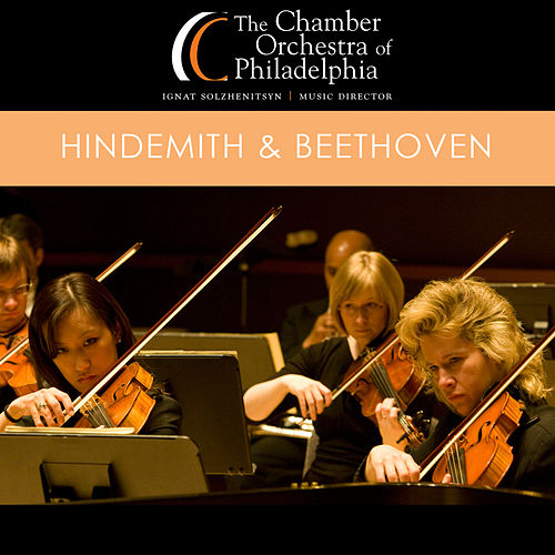 Play & Download Hindemith & Beethoven by Chamber Orchestra Of Philadelphia | Napster