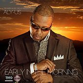Play & Download Early In The Morning by Aly-Us | Napster