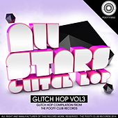 All Stars - Glitch Hop, Vol. 3 by Various Artists