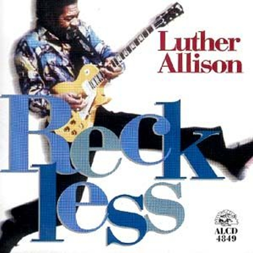 Play & Download Reckless by Luther Allison | Napster