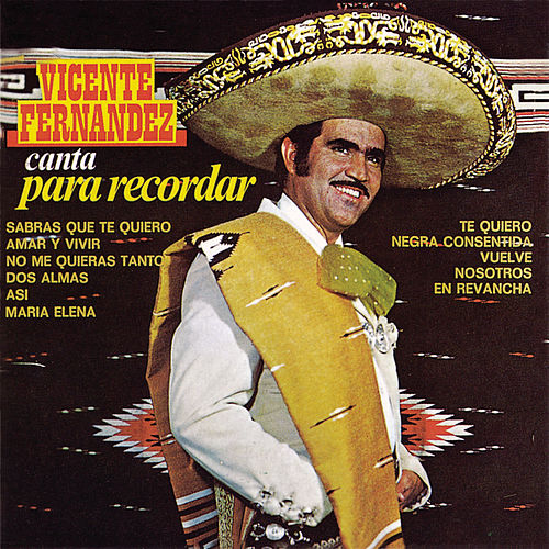 Play & Download Canta Para Recordar by Vicente Fernández | Napster