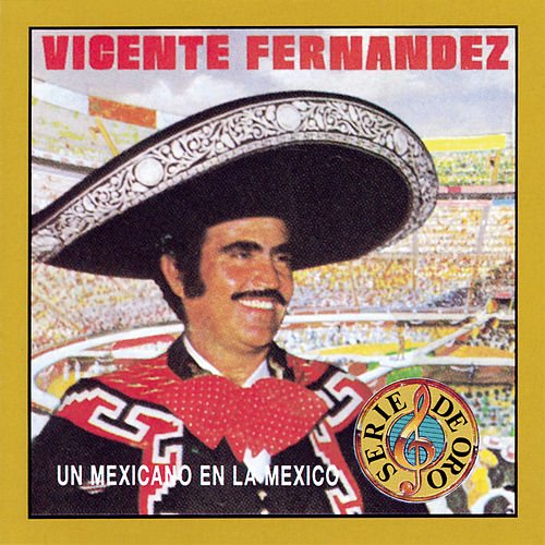 Play & Download Un Mexicano En La Mexico by Vicente Fernández | Napster