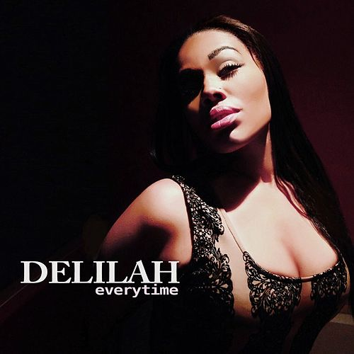 Play & Download Everytime (feat. Aroma) - Single by Delilah | Napster