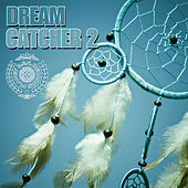 Dream Catcher, Vol. 2 by Various Artists