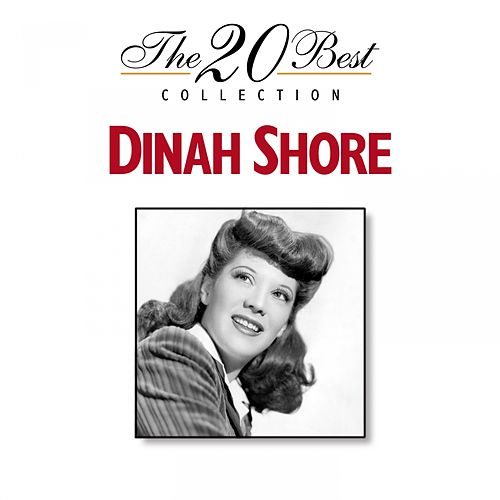 Play & Download The 20 Best Collection: Dinah Shore by Dinah Shore | Napster