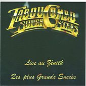 Play & Download Tabou Combo Super Stars (Les plus grands succès) [Live au Zénith] by Tabou Combo | Napster