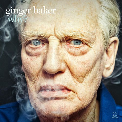 Play & Download Why? by Ginger Baker | Napster