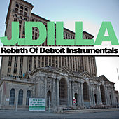 Play & Download Rebirth Of Detroit Instrumentals by J Dilla | Napster