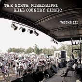 Play & Download North Mississippi Hill Country Picnic, Vol. III by Various Artists | Napster