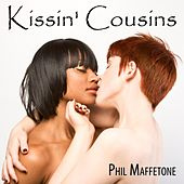 Play & Download Kissin' Cousins by Phil Maffetone | Napster