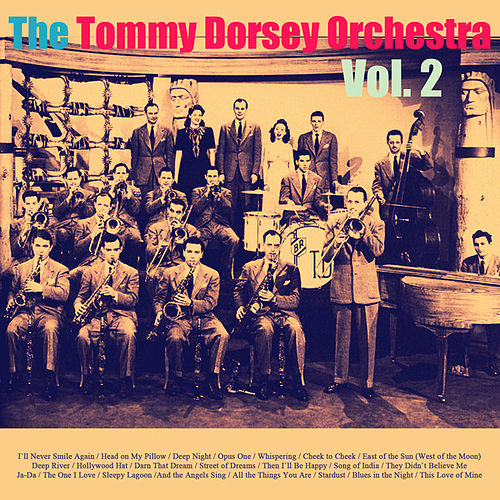 Play & Download The Tommy Dorsey Orchestra, Vol. 2 by Tommy Dorsey | Napster