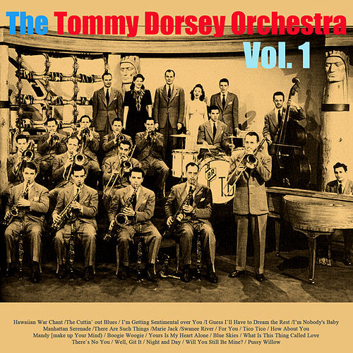 Play & Download The Tommy Dorsey Orchestra, Vol. 1 by Tommy Dorsey | Napster