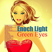 Play & Download Green Eyes by Enoch Light | Napster