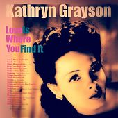 Love Is Where You Find It by Kathryn Grayson