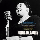 Play & Download I've Got the World on a String by Mildred Bailey | Napster