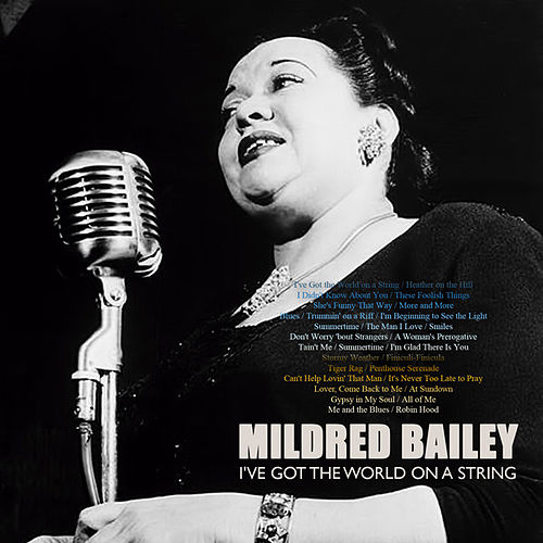 I've Got the World on a String by Mildred Bailey
