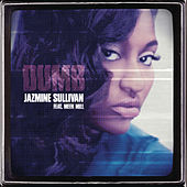 Dumb by Jazmine Sullivan