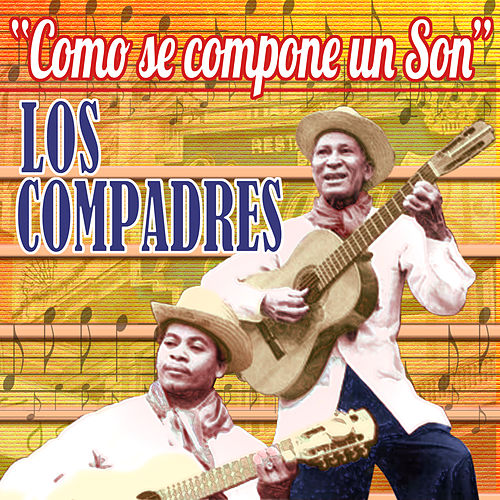 Play & Download Como Se Compone Un Son by Los Compadres | Napster