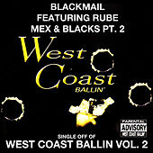 Mex & Blacks Pt. 2: West Coast Ballin, Vol. 2 by Blackmail