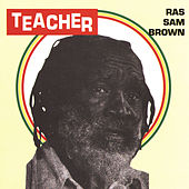 Play & Download Teacher by Ras Sam Brown | Napster