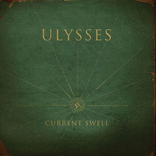 Play & Download Ulysses by Current Swell | Napster