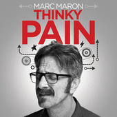 Play & Download Thinky Pain by Marc Maron | Napster