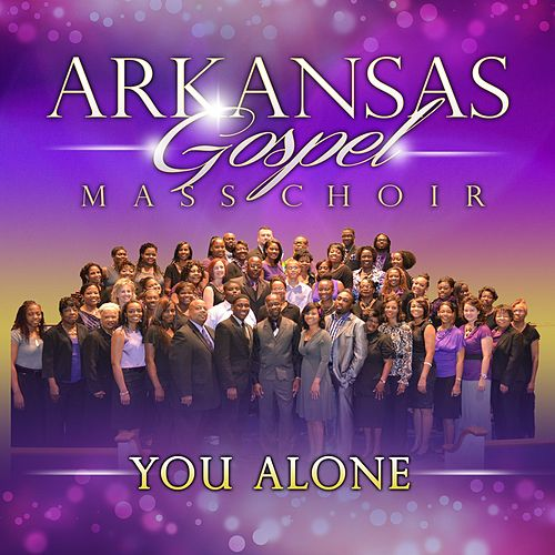 You Alone by Arkansas Gospel Mass Choir